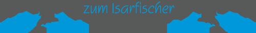 Zum Isarfischer – Angelsportfachgeschäft im Tölzer Land